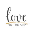 handwritten lettering of love in the air vector image vector image