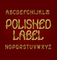 polished label typeface golden font isolated vector image vector image