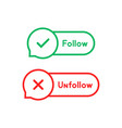 thin line follow and unfollow bubble vector image vector image