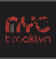 new york brooklyn t-shirt and apparel vector image vector image