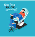 visit to gynecologist isometric composition vector image vector image