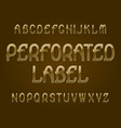 perforated label typeface golden font isolated vector image vector image