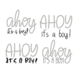 Set of 4 rope hand lettering Ahoy Its A Boy vector image vector image