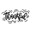 thanksgiving day lettering for greeting cards vector image
