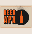 beer apa typography vintage style poster design vector image vector image
