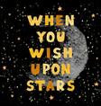 wish upon stars - fun hand drawn nursery poster vector image vector image