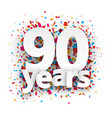 Ninety years paper confetti sign vector image