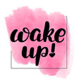 lettering wake up vector image vector image