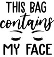this bag contains my face on white background vector image vector image