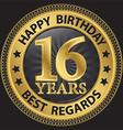 16 years happy birthday best regards gold label vector image vector image