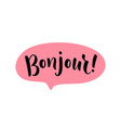 bonjour word lettering french hello text hand vector image vector image