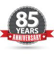 celebrating 85 years anniversary retro label vector image vector image