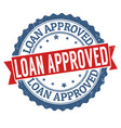 loan approved grunge rubber stamp vector image vector image