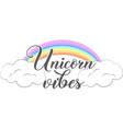 unicorn vibes isolated on white background vector image vector image