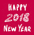 happy new year 2018 greeting card lettering vector image vector image