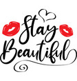 stay beautiful on white background vector image vector image