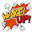 wake up word comic book pop art vector image vector image