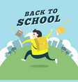 happy student running go to school vector image vector image