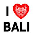 i love bali heart with ethnic gods head vector image vector image