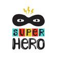 super hero - cute and fun kids lettering hand