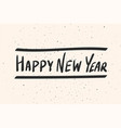 happy new year calligraphy phrase black lettering vector image