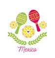 mexico card maraca flowers festival carnival vector image vector image