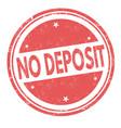no deposit grunge rubber stamp vector image