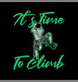 t shirt design its time to climb with rock vector image vector image