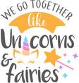 we go together like unicorns fairies isolated vector image