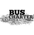 arizona charter bus rental tips text word cloud vector image vector image