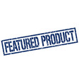 Featured product stamp vector image