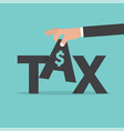 hand pick up tax fee levied upon incomes vector image vector image