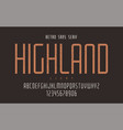 highland condensed light retro typeface vector image vector image