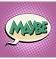 maybe retro comic bubble book style text vector image vector image