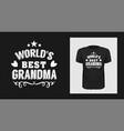 worlds best grandma t-shirt print design vector image vector image