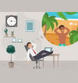 businessman in office dreaming about vacation on vector image