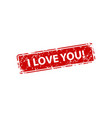 i love you stamp texture rubber cliche imprint vector image vector image
