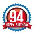 Ninety four years happy birthday badge ribbon vector image