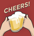 Cheers and a couple of beers vintage retro style vector image