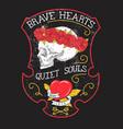 brave hearts quiet souls vector image vector image