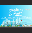 summer vacation concept landscape with buildings vector image vector image