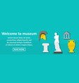 welcome to museum banner horizontal concept vector image vector image