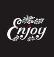 hand drawn lettering enjoy with a small heart and vector image vector image
