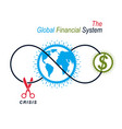 the crisis in global financial system conceptual vector image vector image
