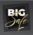 big sale lettering the design of the inscription vector image