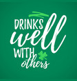 drinks well with others funny handdrawn dry brush vector image vector image