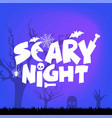 halloween scary night typography design vector image