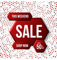 this weekend only sale banner 50 off vector image vector image
