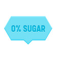zero percent sugar banner hexagon speech bubble vector image