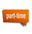 part-time orange 3d speech bubble vector image vector image